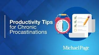 Productivity tips for chronic procrastinators | Career Advice