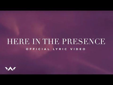 Here in the Presence  Lyric   Elevati Worship