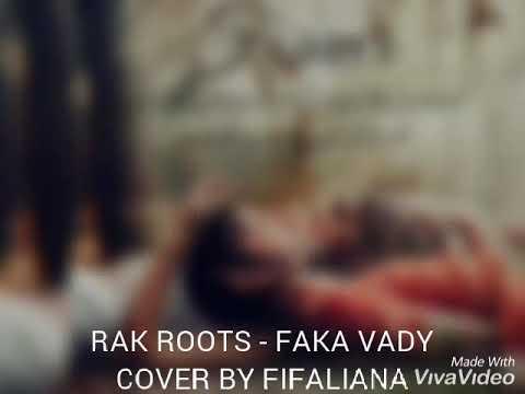 COVER Gasy Rak Roots - Faka vady By FIFALIANA