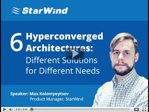 6 Hyperconverged Architectures: Different Solutions for Different Needs