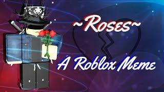 Roses Meme // Roblox Edition