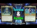 A Guide To Tuvasa and Kestia EDH / Commander - Double Deck Tech for Magic: The Gathering