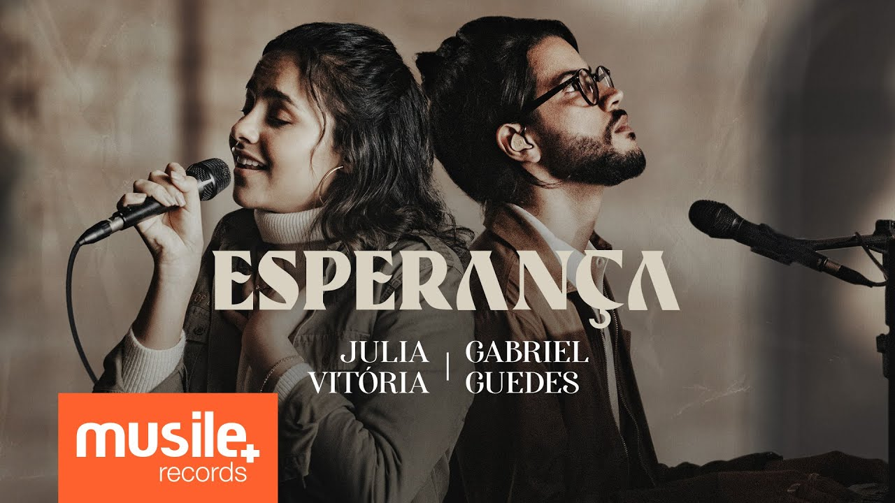 Julia Vitoria e Gabriel Guedes - Esperança (Ao Vivo)