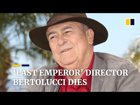 Director of epic 'Last Emperor' film Bernardo Bertolucci die