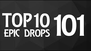 Top 10 Epic Drops #101