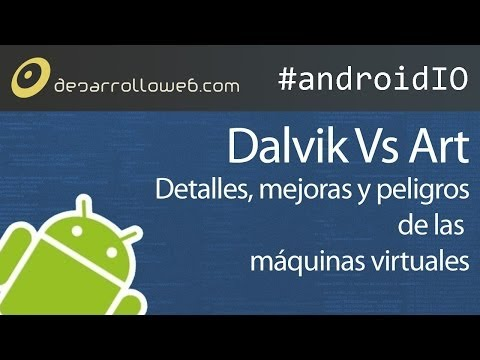 Dalvik Vs Art en #androidIO