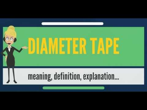 What is DIAMETER TAPE? What does DIAMETER TAPE mean? DIAMETER TAPE meaning, definition & explanation