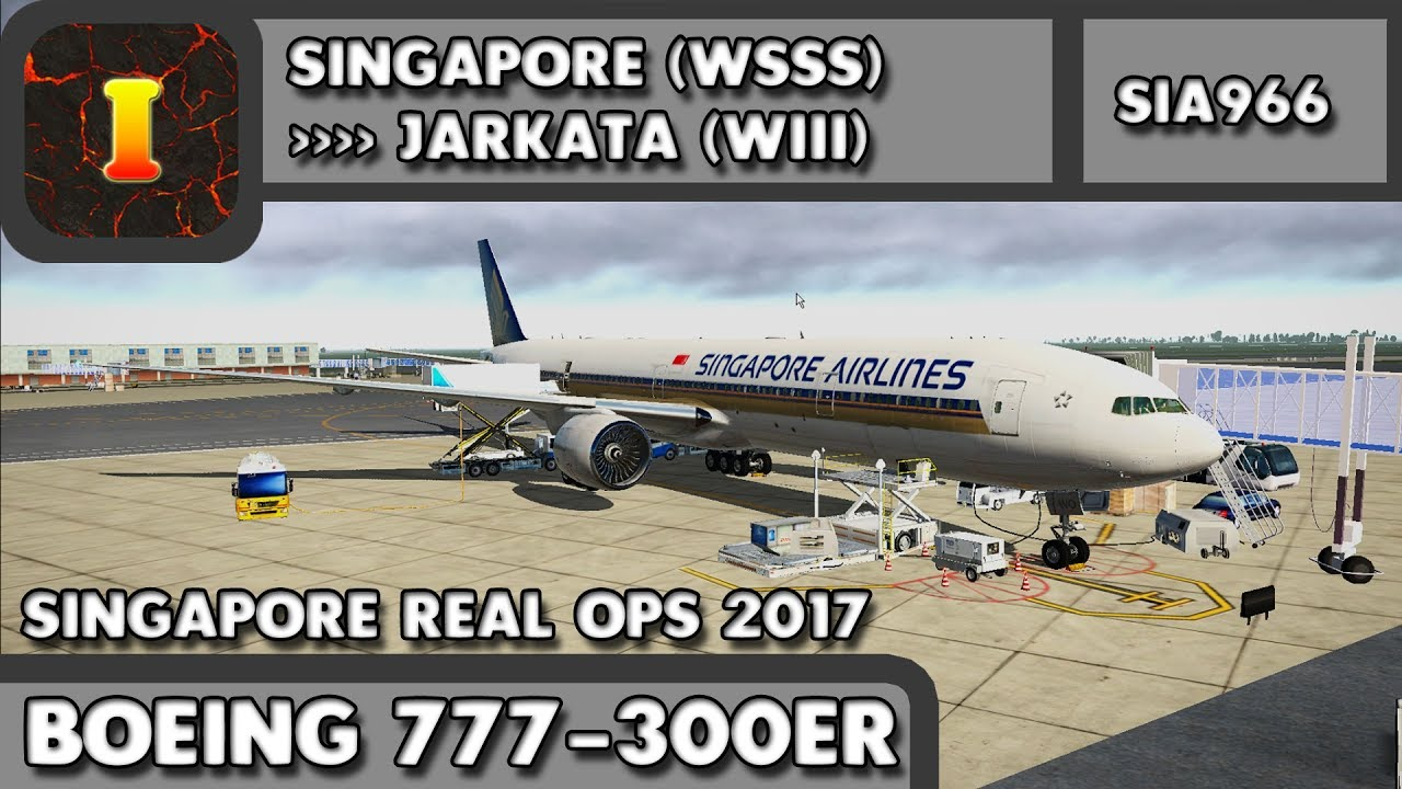 [XP11] [777] [Special Event] | SG Real Ops 2017 | Singapore (WSSS) ✈  Jarkata (WIII) | SIA966