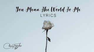 Freya Ridings – You Mean The World To Me (Lyrics) Video