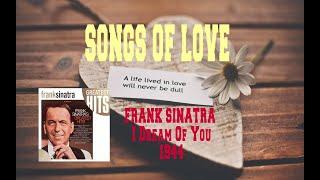 FRANK SINATRA - I DREAM OF YOU