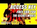 The Secret World * Free Access Key For You (Claimed)