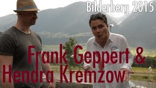 Bilderberg 2015 | Dialog: Frank Geppert und Hendra Kremzow