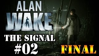 Alan Wake DLC: The Signal - Parte 2 [FINAL]