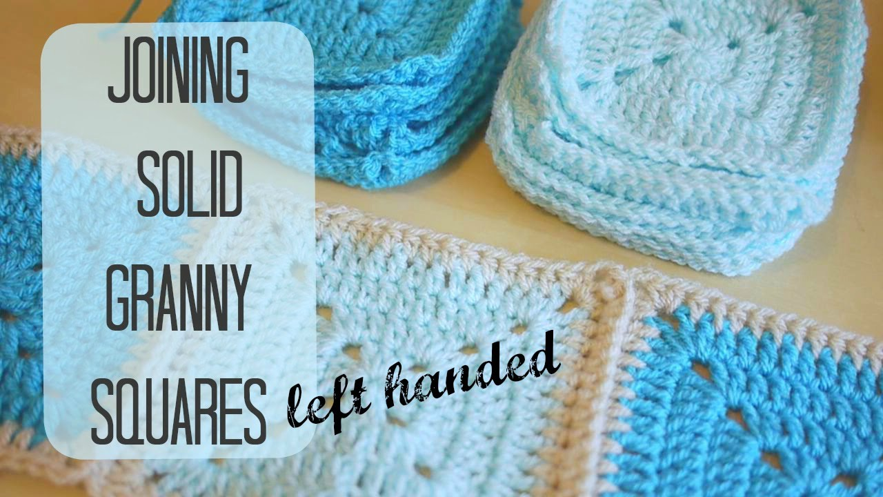 LEFT HANDED CROCHET How To Join Solid Squares Left Handed