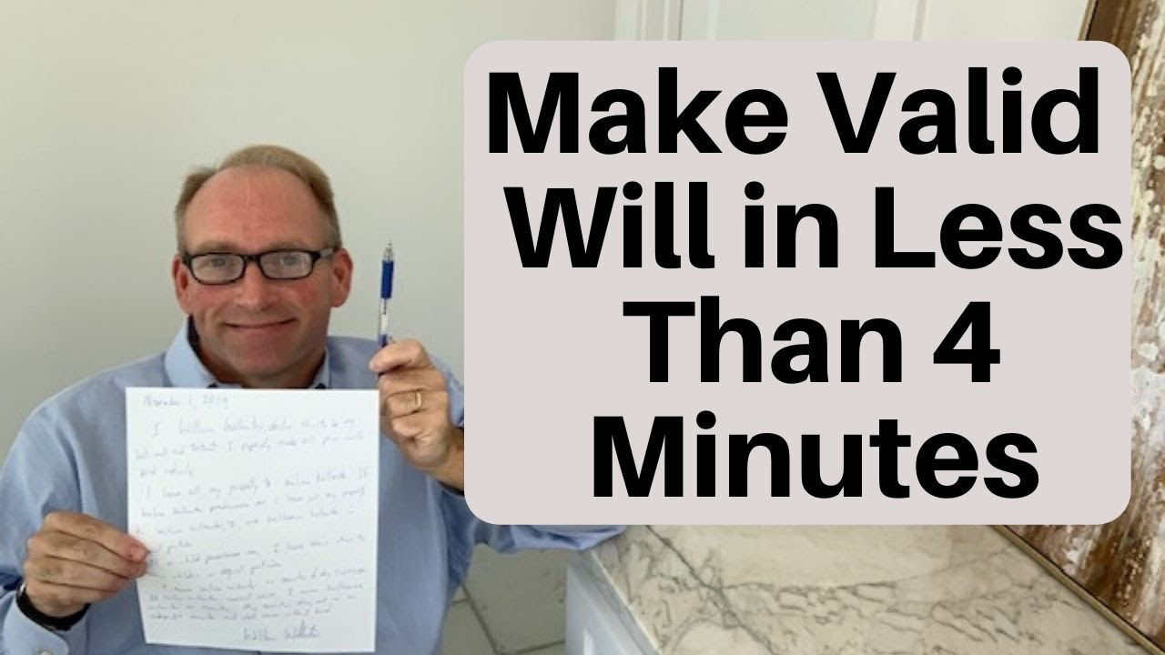 How To Make a Valid Will In Less Than Four Minutes