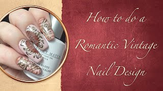 How to do a Romantic Vintage Nail Design