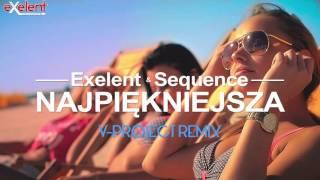 Exelent & Sequence - Najpiękniejsza  (V-Project remix)