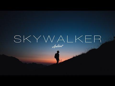 'Skywalker' Ambient Mix