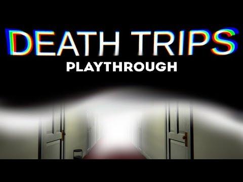 Death Trips - Playthrough (short horror game)