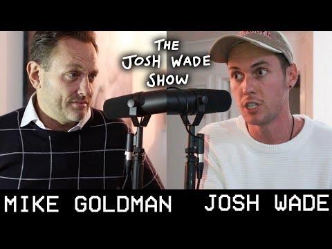 MIKE GOLDMAN - The Josh Wade Show #034