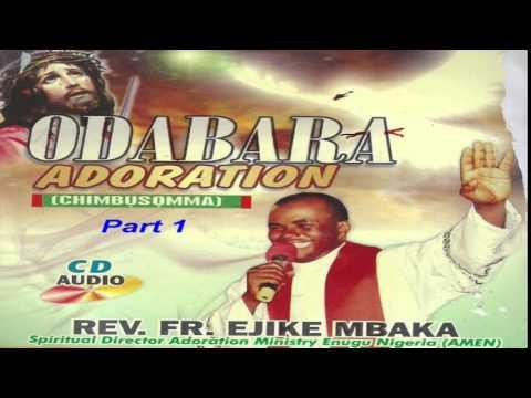 �ra Adoration (Chimbụsọmma) Part 1 - Father Mbaka