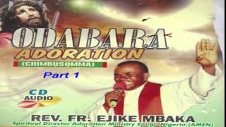 Ọdabara Adoration (Chimbụsọmma) Part 1 - Father Mbaka
