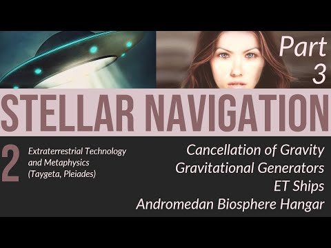 Stellar Navigation 2 (Swaruu) (Part 3): Extraterrestrial Ship Technology Taygeta-Pleiades)
