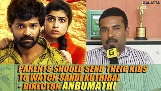 Parents should send their kids to watch Sandi Kuthirai - Director Anbumathi