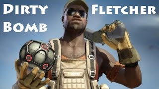 Dirty Bomb: All About Fletcher