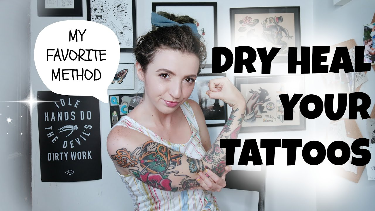 How to Dry Heal your Tattoos! Tattoo Talk Tuesday! - YouTube