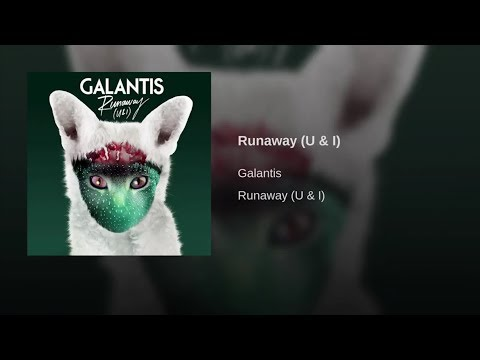 Galantis - Runaway (U & I) [with download link]