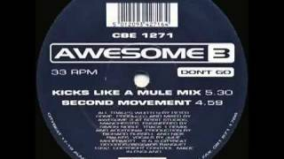 AWESOME 3   DONT GO (KICKS LIKE A MULE MIX)- ( Dj didi )