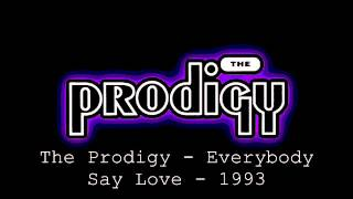 The Prodigy - Everybody Say Love - 1993