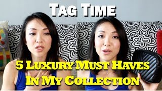 5 Luxury Must-Haves in My Collection | Tag Time | Kat L