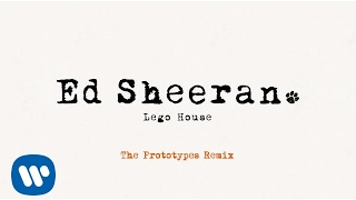 Ed Sheeran - Lego House (The Prototypes Remix) [Official]
