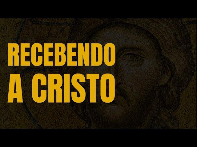RECEBER A CRISTO | REDENÇÃO