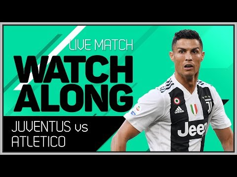 Juventus vs Atletico Madrid LIVE Match Chat With Mark Goldbridge