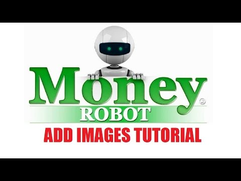 Money Robot Submitter - Add Images Tutorial