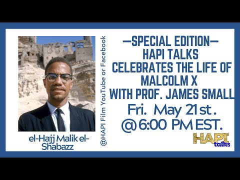 SPECIAL EDITION - HAPI Talks Celebrates the Life of Malcolm X with Prof. James Smalls