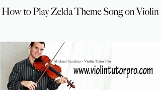 How to Play Zelda Theme Song on Violin