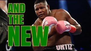 LUIS ORTIZ WILL BEAT DEONTAY WILDER :  AND THE NEW !!!