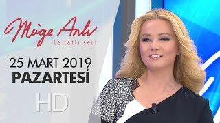 Müge Anlı ile Tatlı Sert 25 Mart 2019 | Pazartesi