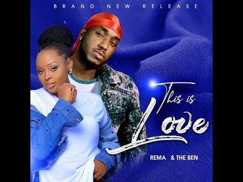 REMA NAMAKULA & THE BEN  This Is Love  Ugandan Music 2021 HD