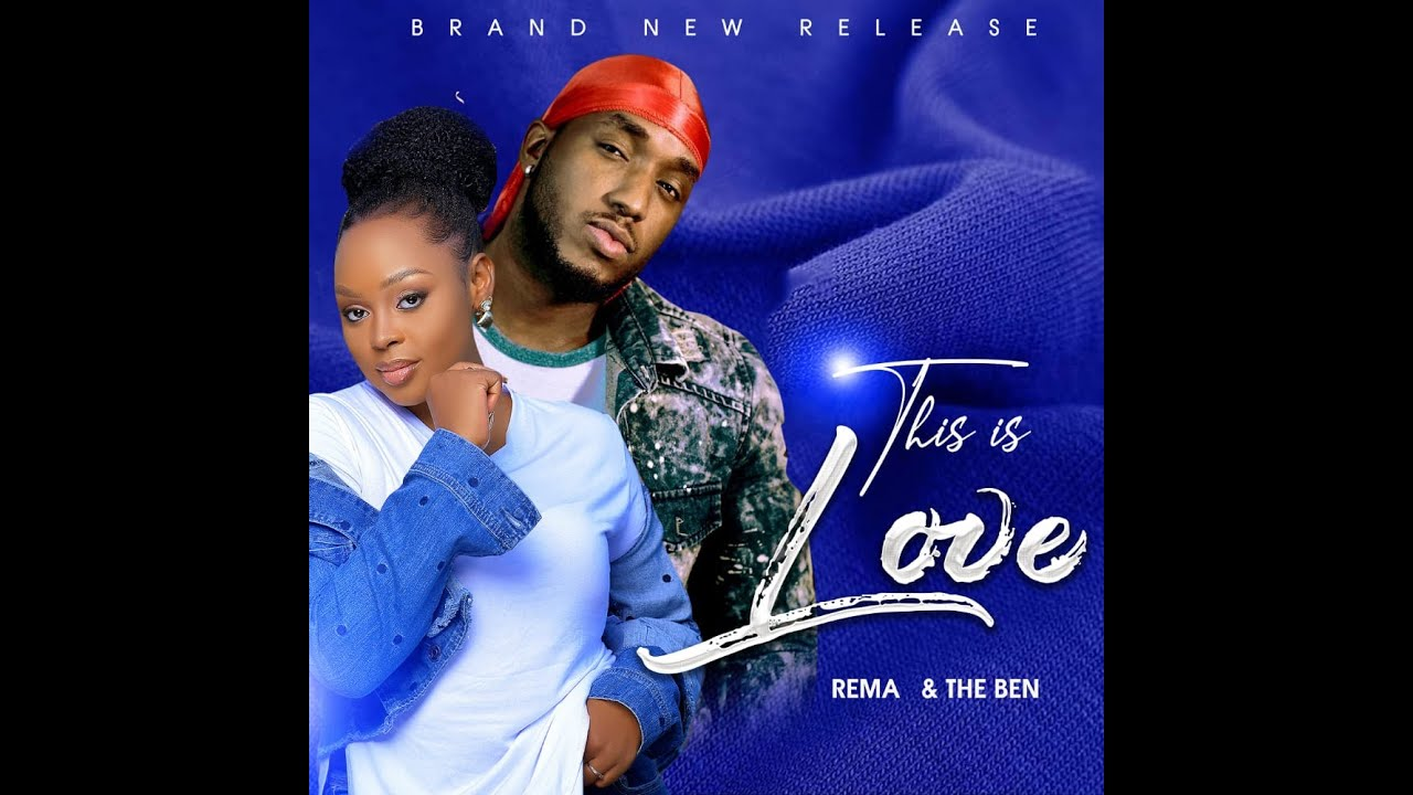 Download REMA NAMAKULA & THE BEN  This Is Love  Ugandan Music 2021 HD