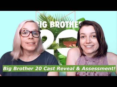 Big Brother 20  Cast Reveal and Assessment!!