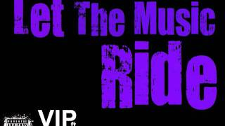 Let the Music Ride - VIP ft.Lo