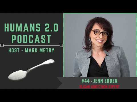 #44 - Jenn Edden | Stop Consuming Sugar, the World's Most Popular Addictive and Dangerous Drug