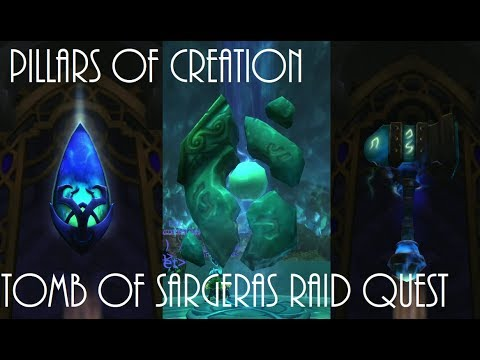World of Warcraft Pillars of Creation Raid (Tomb of Sargeras) Quest Guide