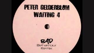 Peter Gelderblom - Waiting For (Bad Behaviour Remix)