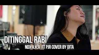 Ditinggal Rabi - NDX A.K.A ft PJR ( Cover ) by Music For Fun & Dita